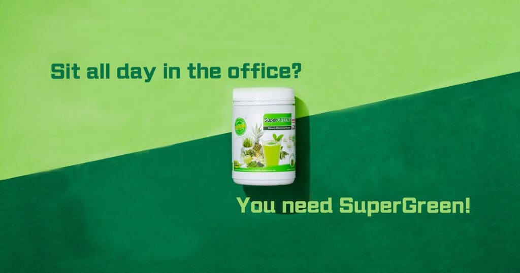 Sit all day in the office? You need SuperGreen!